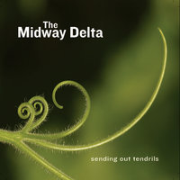 Sending Out Tendrils — The Midway Delta