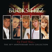 Up Until Now.....The 30th Anniversary Hits Collection — Bucks Fizz