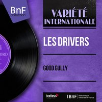 Good Gully — Les Drivers