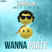 Wanna Party — David LM, Mey Green