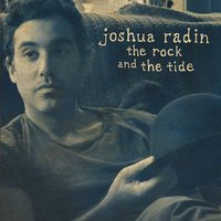 The Rock and the Tide — Joshua Radin