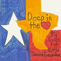 Deep In The Heart: Big Songs For Little Texans Everywhere — сборник