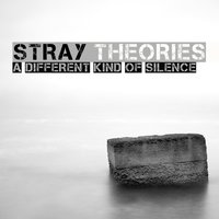 A Different Kind Of Silence - EP — Stray Theories