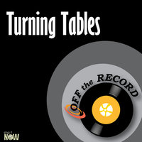 Turning Tables — Off The Record