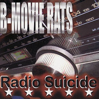 Radio Suicide — The B-Movie Rats