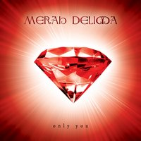 Only You — Merah Delima