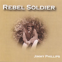 Rebel Soldier — Jimmy Phillips