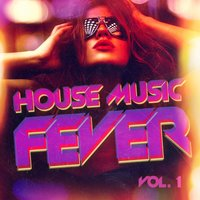 House Music Fever, Vol. 1 — Ibiza Lounge Djs