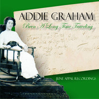 Been a Long Time Traveling — Addie Graham