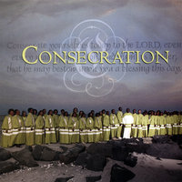 Consecration — Inspirational Choral Ensemble