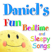 Fun Bedtime And Sleepy Songs For Daniel — Eric Quiram, Julia Plaut, Michelle Wooderson, Ingrid DuMosch, The London Fox Players