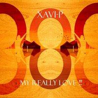 Xavi-P - My Really Love!!!