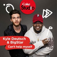 Can't Help Myself (Coke Studio South Africa: Season 2) - Single — Kyle Deutsch, Big Star, Bigstar