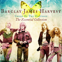Child Of The Universe: The Essential Collection — Barclay James Harvest