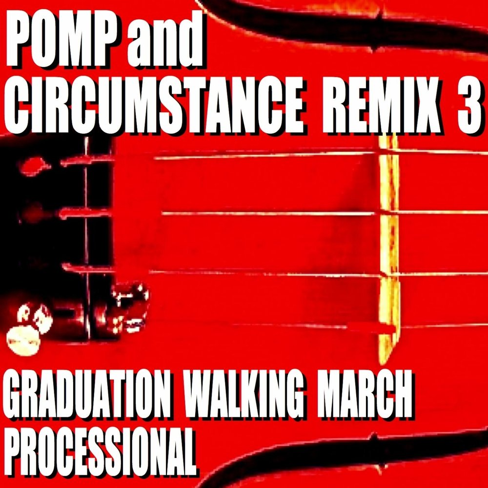 Pomp and circumstance remix 3 graduation walking march for Pomp and circumstance