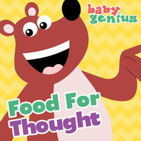 Food For Thought — Baby Genius