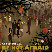 Be Not Afraid — Old Mill