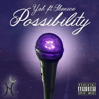 Possibility (feat. Shenice) — Yah