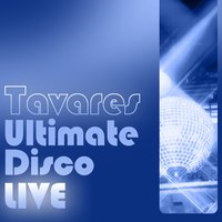 Ultimate Disco Live — Tavares