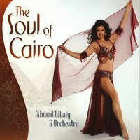 The Soul of Cairo — Ahmad Gibaly & Orchestra