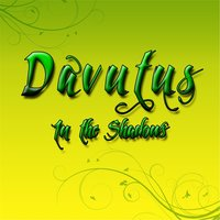 In the Shadows — Davutus