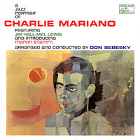 A Jazz Portrait of Charlie Mariano — Don Sebesky