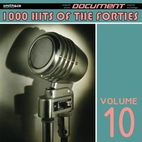 1000 Hits of the Forties, Vol. 10 — сборник