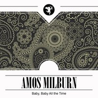 Baby, Baby All the Time — Amos Milburn