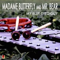 My Blue-Eyed Guy — Madame Butterfly & Mr. Bear