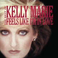 Feels Like I'm In Love - The Best Of — Kelly Marie