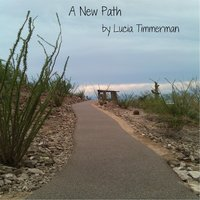 A New Path — Lucia Timmerman