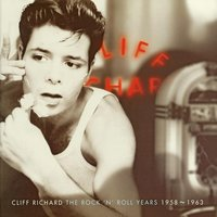 The Rock 'n' Roll Years 1958-1963 — Cliff Richard