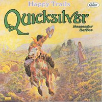 Happy Trails — Quicksilver Messenger Service