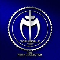 The Remix Collection — Topmodelz