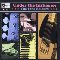 Under the Influence — The Tone Raiders
