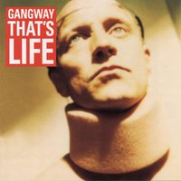 That's Life — Gangway