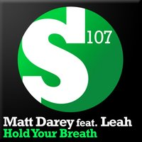 Hold Your Breath — Matt Darey, Leah