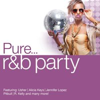 Pure... R&B Party — сборник