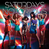 Notorious — The Saturdays