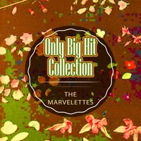 Only Big Hit Collection — The Marvelettes
