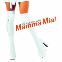 Mamma Mia (The Abba Tribute) — The Four Mamma Mia