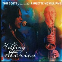 Telling Stories — Tom Scott, Paulette McWilliams, Tom Scott|Paullette McWilliams, Paullette McWilliams