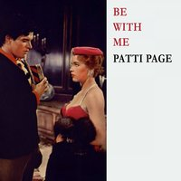 Be With Me — Patti Page
