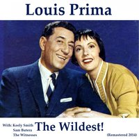 The Wildest! — Louis Prima, Keely Smith, The Witnesses, Sam Butera