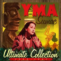Ultimate Collection 1955-1961 — Yma Sumac