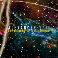 A Breathtaking Trip to That Otherside — Alexander Spit