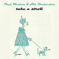 Take A Stroll — Paul Weston & His Orchestra