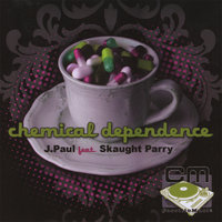 Chemical Dependence — J. Paul feat. Skaught Parry