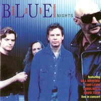 B.L.U.E Nights — Chris Botti, Bill Bruford, David Torn, Tony Levin, Bill Bruford, Tony Levin, David Torn & Chris Botti