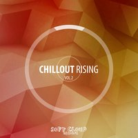 Chillout Rising Vol. 2 — сборник